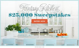 Meredith – Better Homes & Gardens – Win a $25,000 check for your Fantasy Kitchen