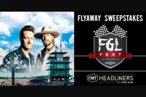 CMT – Radio Live With Cody Alanfgl Fest Indianapolis Flyaway – Win day/three night trip for Winner and one guest to attend FGL Fest in Indianapolis Indiana on September 7 2019.
