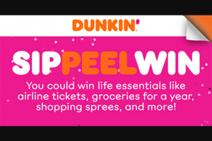 Dunkin Brands – Sip Peel Win – Win bonus points or discount you coupon DD Perks bonus points or discount you will receive a