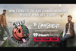 Iheart – Chainsmokers World War Joy Tour – Win and one eligible guest to see The Chainsmokers on tour