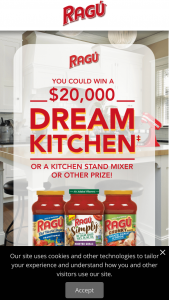 Mizkan America – Ragú Dream Kitchen Giveaway – Win A kitchen makeover awarded in the form of a $20000 check made payable to the winner