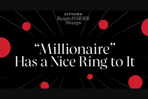 Sephora – Beauty Insider – Win a $1000000 USD check