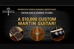 """Cf Martin & Co – Membership Brings Rewards – Win the opportunity to work with an authorized Martin dealer (""""Dealer"""") of his or her choice to create a custom Martin guitar (ARV $10000.00)."""