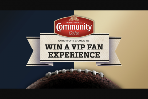 Community Coffee – Dallas Vs New Orleans – Win a trip for Grand Prize winner and one guest to New Orleans LA from 9/28/2019 – 9/30/2019 with a maximum retail value not to exceed $1940.00.