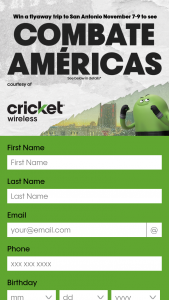 "Cricket Wireless – Combate Americas Flyaway – Win A trip for the Grand Prize winner and one (1) guest to attend a Combate event scheduled to take place in San Antonio TX on November 8 2019 (the ""Event"")."