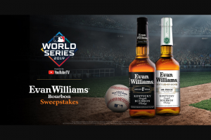 Evan Williams Bourbon – 2019 World Series Presented By Youtube TV – Win (1) Grand Prize will be awarded