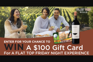 Flat Top – Friday Night – Win a $100 gift card to their choice of a movie or television streaming subscription