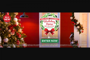 Hallmark Channel – Holiday Home Decoration – Win the following Installation of Balsam Hill holiday-related décor on both the exterior and interior of the Grand Prize Winner's home
