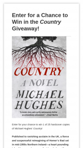 Harpercollins – Country – Win One hardcover copy of Country ($26.99) Estimated retail value of prize $26.99 Estimated retail value total prizes $674.75