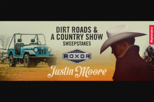 Mahindra Automotive – Dirt Roads And A Country Show – Win VALUE (ARV) A 2019 ROXOR off-road vehicle (ARV/MSRP of base model is $15999) plus a trip for two (2) – winner and one (1) guest – to attend a Justin Moore concert during the 2020 tour