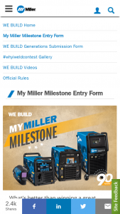 Miller Electric – My Miller Milestone – Win the same machine selected in his or her Entry and the Guest Winner will receive the same machine selected by the Grand Prize Winner for the Guest Winner in the Entry
