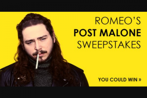 "Premiere Networks – Romeo's Post Malone – Win (3) day/two (2) night trip for Winner and one (1) guest (together the ""Attendees"") to see Post Malone in concert at The Forum in Los Angeles California (the ""Concert"")."