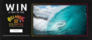 Billabong – Win a trip for 2 to the 2019 Billabong Pipe Masters in Hawaii