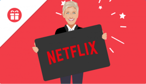 Ellen Tube – Win one-year Netflix subscription