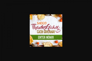 Frankly Media – $4000 Thanksgiving Cash – Win consisting of a cash award in the amount of four thousand US Dollars (US$4000).