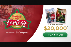 Hallmark Channel – Christmas Fantasy Game – Win $20000 cash awarded in the form of a check payable to the Grand Prize Winner and one (1) $300 Dearfoams gift voucher