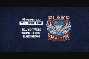 Iheart – Hell Right We're Sending You To See Blake Shelton – Win and one eligible guest to see Blake Shelton in Portland OR