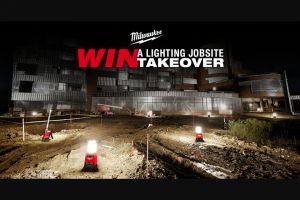Milwaukee Electric Tool – Lighting Jobsite Takeover Sweepstakes