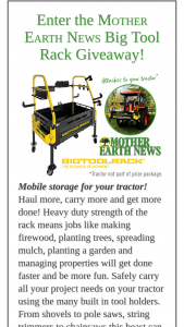 Mother Earth News – Big Tool Rack Giveaway – Win list Ultimate Package Ultimate Rack Rubber bed liner Hitch Port Counterweight bracket Telescoping wheel kit Total Retail Value of all Prizes $1489