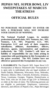 Pepsi – Nfl Super Bowl Liv – Win for the Grand Prize winner and one guest to Super Bowl LIV in Miami Florida scheduled to occur on February 2 2020.