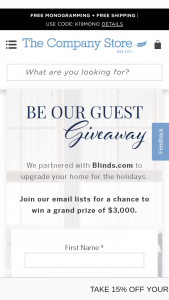 The Company Store – Be Our Guest Giveaway – Win as one (1) The Company Store e-Gift Card in the amount of $1000 one (1) Blindscom Gift Card in the amount of $1000 and one (1) Home Depot Gift Card in the amount of $1000.