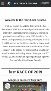"America's Best Racing – Fan Choice Awards – Win – Wager"" one (1) wagering voucher for a single ""win"" bet valued at $10000.00 to be placed on the Breeders' Cup Classic race on November 7 2020."