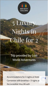 Bright Cellars – 5 Luxury Nights In Chile For 2 Sweepstakes