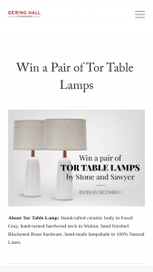 "Dering Hall – Win A Pair Of Tor Table Lamps By Stone And Sawyer – Win the pair of Tor Table Lamps with an Approximate Retail Value (""ARV"") of US $1890."