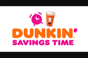 Dunkin' Brands – Fall Dunkin' Savings Time Sweepstakes