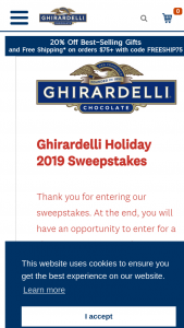 Ghirardelli Chocolate- Guest Survey – Win will each win the following a year's supply of Ghirardelli Chocolate in the form of a bi-monthly shipment (6 total) of Ghirardelli Chocolate valued at approximately $108 per shipment