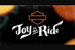 Harley-Davidson – Joy To The Ride – Win package includes One Harley-Davidson Electra Glide Standard motorcycle with a Gear Package