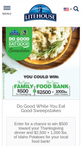 Litehouse – Do Good While You Eat Good – Win gift card for winner and a donation of $2500 and 1000 lbs of Idaho Potatoes to the winner's local food bank