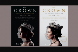 Penguin Random House – The Crown Bundle – Win of The Crown The Official Companion Volumes 1 and 2 by Robert Lacey