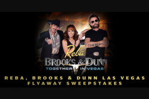 """Premiere Networks – Reba Brooks & Dunn Las Vegas Flyaway – Win day/two (2) night trip for Winner and one (1) guest (together the """"Attendees"""") to attend the residency show REBA BROOKS & DUNN Together in Vegasin Las Vegas Nevada (the """"Concert"""")."""