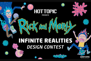 Rick And Morty – Infinite Realities Contest – Win win $2000 and no fewer than four runners up will each win $300.
