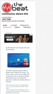 The Beat – $1000 Mastercard Prepaid Gift Card – Win two $500 gift cards which can be spent anywhere that MasterCard is accepted for payment in either the United States or Canada