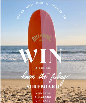 Billabong – Win a $500 gift card PLUS a custom surfboard valued at $900