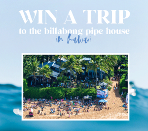 Boardriders – Win a 5-day trip for 2 to Honolulu, Hawaii to stay at the Billabong Team House