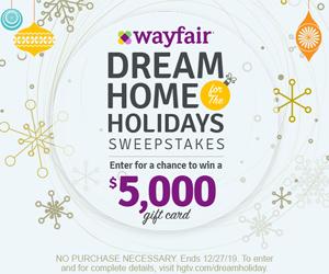 HGTV – Dream Home Holidays – Win a $5,000 Wayfair gift card