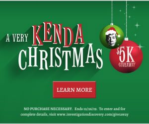 Investigation Discovery – A Very Kenda Christmas – Win $5,000