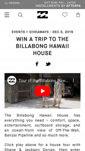 Billabong – Hawaii House – Win of a five day four night trip for Grand Prize Winner and a guest to Honolulu Hawaii to stay at the Billabong Team House on Oahu Hawaii
