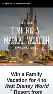 Citizen Watch – Time For A Magical Vacation – Win trip economy class airfare for the winner and three companions to Orlando FL from any airport in the United States