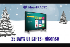 "Iheartmedia – Iheartradio & Hisense Holiday Giveaway – Win one (1) 50"" Hisense Roku TV R6E Series (50R6E)."