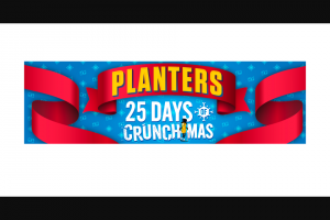 Kraft Heinz – Planters 25 Days Of Crunchmas Instant Win – Win one $1000 Walmart digital gift card