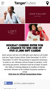 Tanger Outlet – Loftoutlet/anntaylor Factory Store Gift Card – Win one LoftOutlet/AnnTaylor Factory Store Gift Card in the amount of $1000.00.