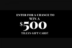 Tillys – $500 Gift Card – Win One $500 Tillys gift card per al Period
