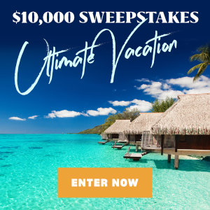 Meredith – Southern Living – Win a $10,000 check for the Ultimate Vacation