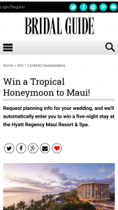 Bridal Guide – Your Little White Book – Win night stay at the Hyatt Regency Resort & Spa in an oceanfront room with Regency Club access two VIP tickets to Drums of the Pacific Lu'au and two tickets to Tour of the Stars