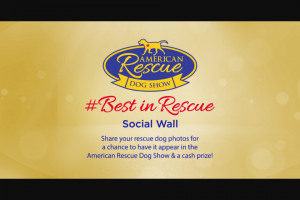 Crown Media Hallmark Channel – Best In Rescue At Home Contest – Win $1000 in cash and Photo will be featured during the airings of the American Rescue Dog Show on Hallmark Channel on either February 16 or 17 2020.