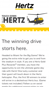 Hertz – Big Game – Win ride for Grand Prize Winner and one (1) guest on February 2 2020.